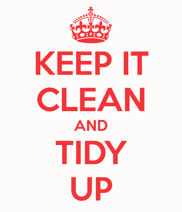 Keep It Clean and Tidy Up
